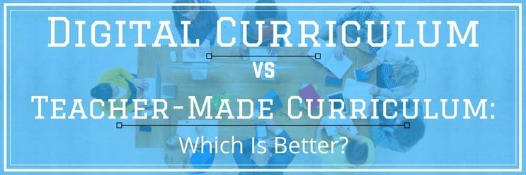 Digital Curriculum vs  Teacher-Made Curriculum: Which Is Better?