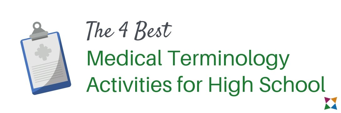 4 Best Medical Terminology Activities for High School